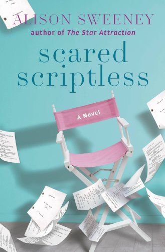 Scared Scriptless: A Novel by Alison Sweeney