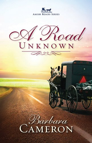 A Road Unknown: Amish Roads | Book 1 by Barbara Cameron