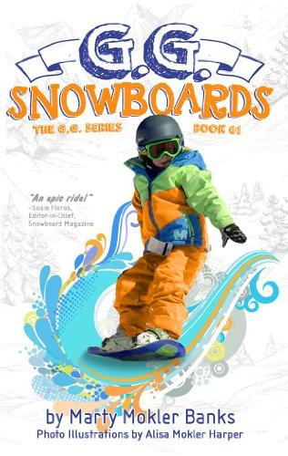 G.G. Snowboards  (The G.G. Series, Book #1) by Marty Mokler Banks