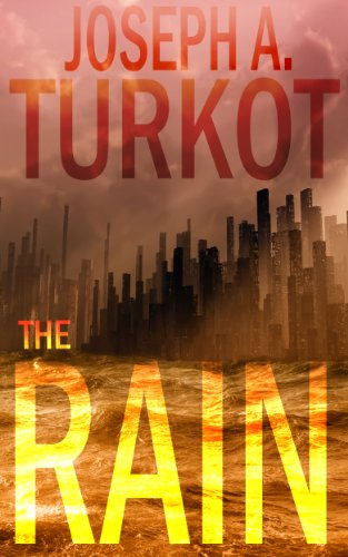 The Rain (A Post-Apocalyptic Story) (The Rain Trilogy Book 1) by Joseph Turkot
