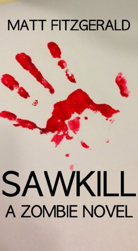 Sawkill : A Zombie Novel by Matt Fitzgerald