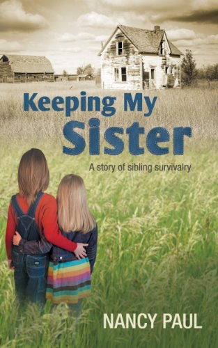 Keeping My Sister: a story of sibling survivalry by Nancy Paul