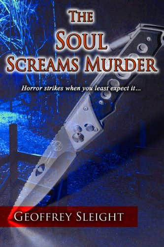 The Soul Screams Murder (Paranormal Thriller) by Geoffrey Sleight