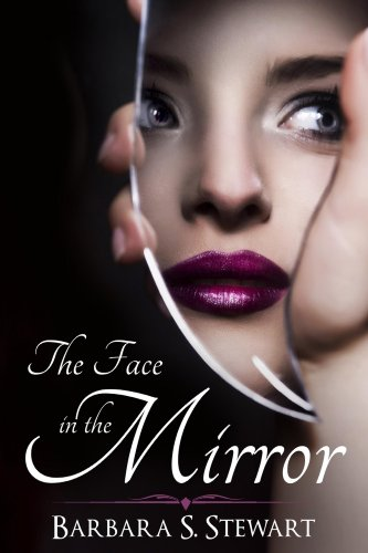 The Face In The Mirror by Barbara Stewart