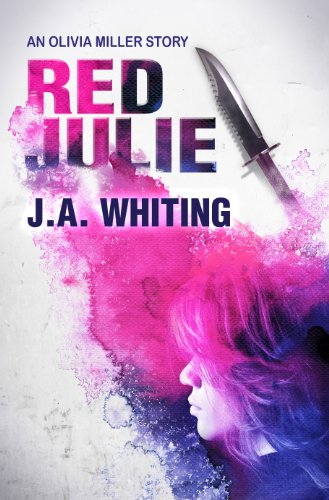 Red Julie (An Olivia Miller Mystery Book 1) by J A Whiting