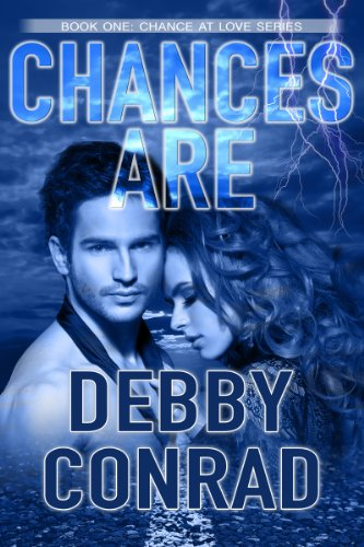 CHANCES ARE (CHANCE AT LOVE Book 1) by DEBBY CONRAD