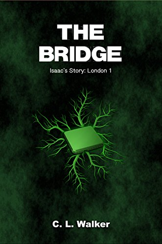 The Bridge (Isaac's Story: London Book 1) by C L Walker