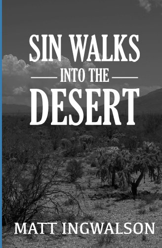 Sin Walks Into The Desert by Matt Ingwalson