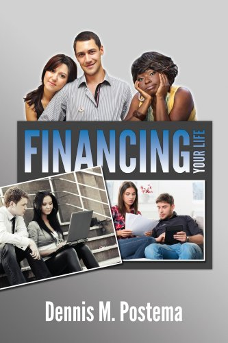 Financing Your Life: A Novel: The story of four families who took their financial lives out of the red and into the black. by Dennis Postema
