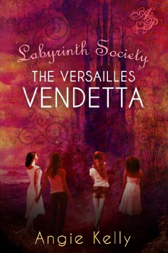 Labyrinth Society: The Versailles Vendetta by Angie Kelly