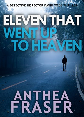 Eleven That Went up to Heaven: A DCI Webb Mystery by Anthea Fraser