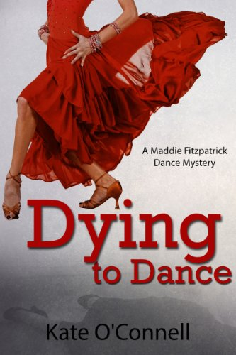 Dying To Dance: A Maddie Fitzpatrick Dance Mystery by Kate O'Connell