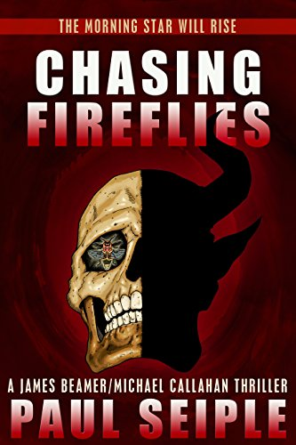 Chasing Fireflies (The Morning Star Trilogy Book 1) by Paul Seiple