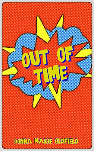 Out Of Time: (Out Of Time #1) by Donna Marie Oldfield
