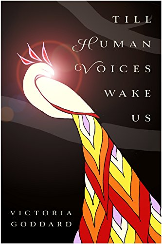 Till Human Voices Wake Us by Victoria Goddard