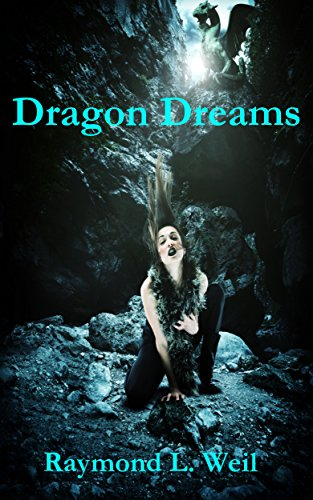 Dragon Dreams (Dragon Wars & Snowden the White Dragon) by Raymond L. Weil