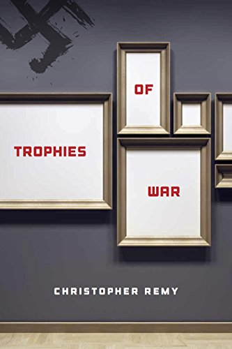 Trophies of War by Christopher Remy