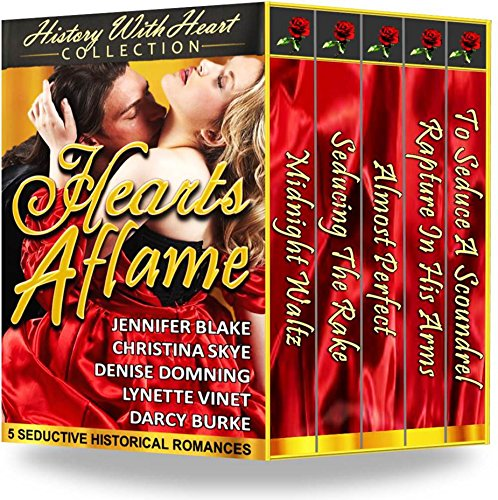 Hearts Aflame: 5 Seductive Historical Romances (A History With Heart Collection) by Various Authors