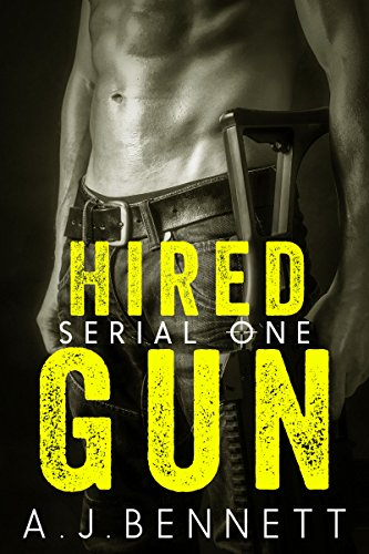 Hired Gun (Serial Novel Book 1) by A.J. Bennett