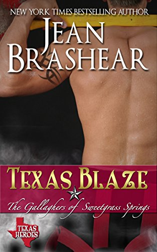 Texas Blaze: The Gallaghers of Sweetgrass Springs Book 5 (Texas Heroes: The Gallaghers of Sweetgrass Springs) by Jean Brashear
