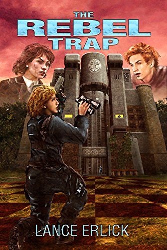The Rebel Trap (Rebels Book 2) by Lance Erlick