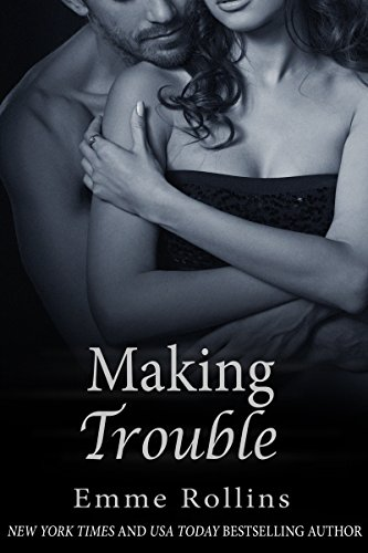 Making Trouble (New Adult Rock Star Romance) by Emme Rollins