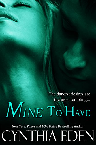 Mine To Have (Mine - Romantic Suspense Book 5) by Cynthia Eden