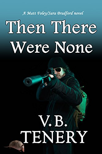 Then There Were None: Inspirational Romantic Suspense by V. B. Tenery