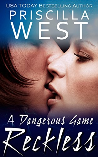 Reckless - [A Dangerous Game] (The Forever Series) by Priscilla West