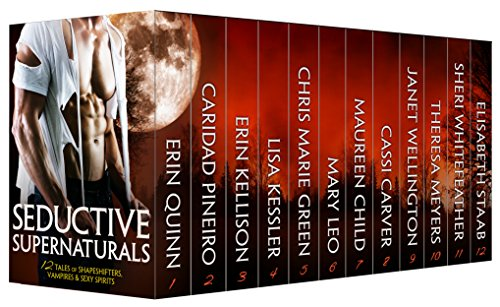 SEDUCTIVE SUPERNATURALS: 12 Tales of Shapeshifters, Vampires & Sexy Spirits by Various Authors