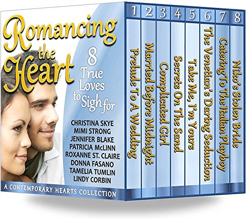 Romancing the Heart: 8 True Loves To Sigh For (A Contemporary Hearts Collection) by Various Authors