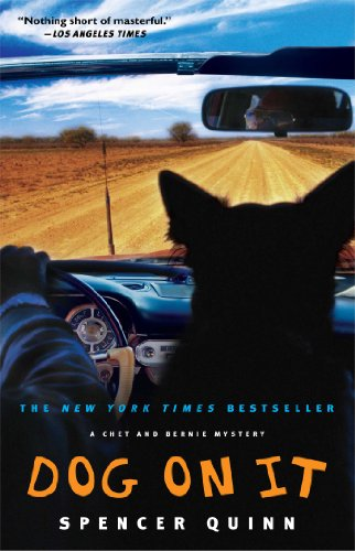 Dog on It: A Chet and Bernie Mystery (The Chet and Bernie Mystery Series Book 1) by Spencer Quinn