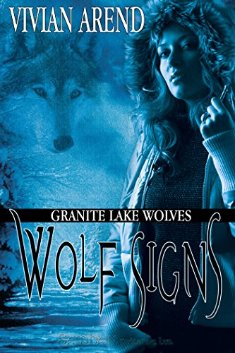 Wolf Signs: Granite Lake Wolves, Book 1 by Vivian Arend
