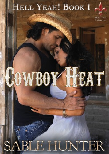 Cowboy Heat (Hell Yeah! Book 1) by Sable Hunter