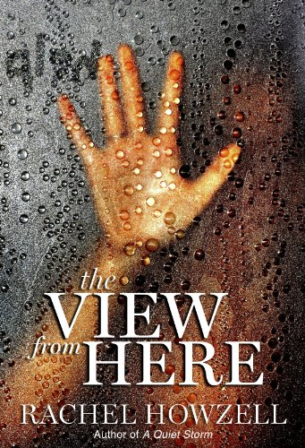 The View from Here by Rachel Howzell