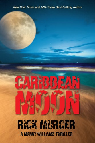 Caribbean Moon (Manny Williams Series Book 1) by Rick Murcer