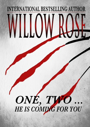 One, Two ... He is coming for you (Rebekka Franck Book 1) by Willow Rose