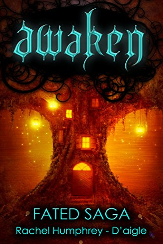 Awaken (Fated Saga Fantasy Series Book 1) by Rachel D'aigle