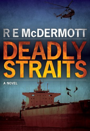 Deadly Straits (A Tom Dugan Novel) by R.E. McDermott