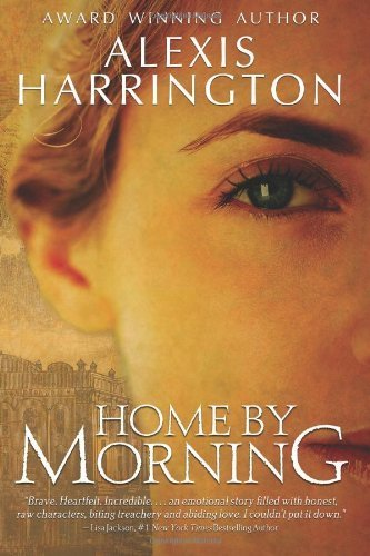 Home by Morning (A Powell Springs Novel) by Alexis Harrington