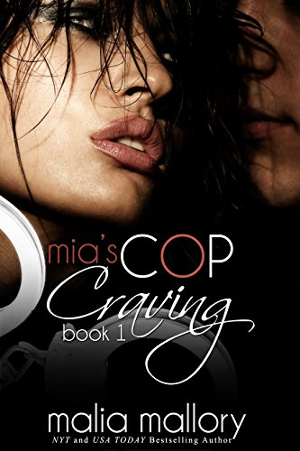 Mia's Cop Craving 1: Police Officer Fantasy (Hot Cop Fantasies) by Malia Mallory