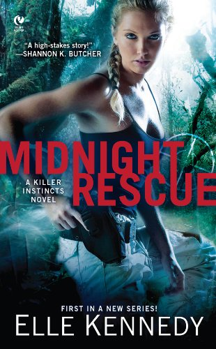 Midnight Rescue: A Killer Instincts Novel by Elle Kennedy