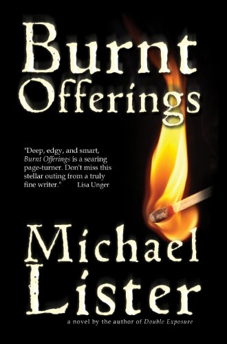 Burnt Offerings: a Daniel Davis and Sam Michaels thriller Book 1 by Michael Lister