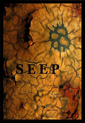 Seep by J. Eric Laing