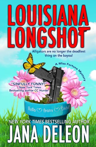 Louisiana Longshot (A Miss Fortune Mystery Book 1) by Jana DeLeon