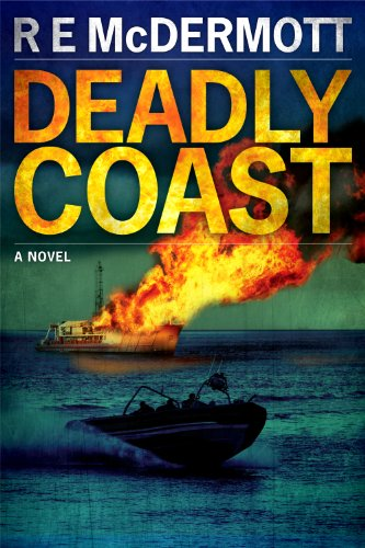 Deadly Coast (A Tom Dugan Novel) by R.E. McDermott