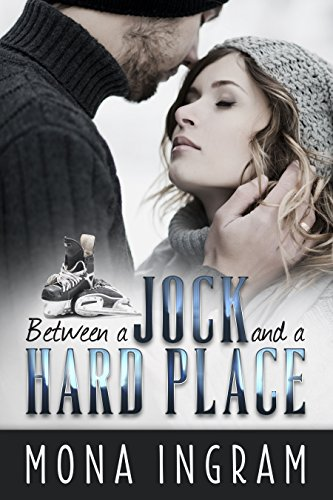 Between a Jock and a Hard Place:  A Romance Novella by Mona Ingram