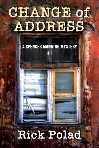 Change of Address (A Spencer Manning Mystery) by Rick Polad