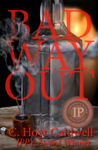 Bad Way Out by C. Hoyt Caldwell