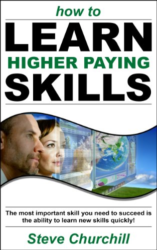 How to Learn Higher Paying Skills by Steve Churchill